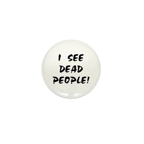 I SEE DEAD PEOPLE! Mini Button (10 pack)