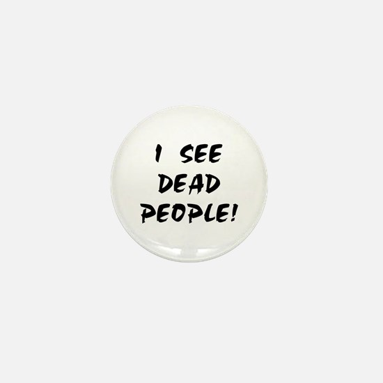 I SEE DEAD PEOPLE! Mini Button (100 pack)