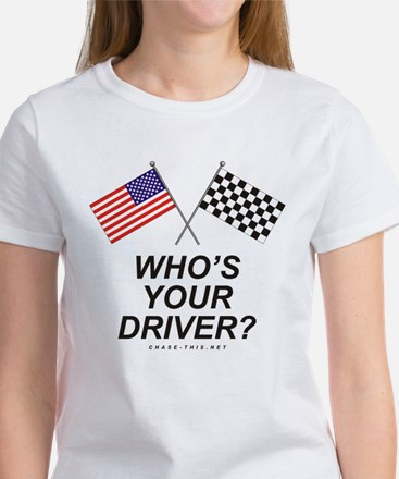 Who's Your Driver Women's T-Shirt