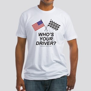 Who's Your Driver Fitted T-Shirt