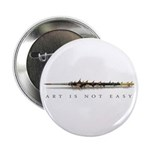 """2.25"""" Button (10 pack) -Art is Not Easy"""