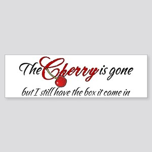 The Cherry is Gone Bumper Sticker