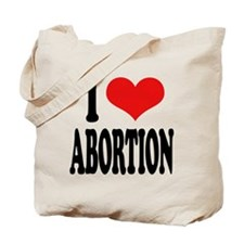 I Love Abortion Tote Bag