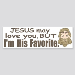 I'm Jesus' Favorite Bumper Sticker