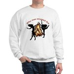 why man invented fire Sweatshirt