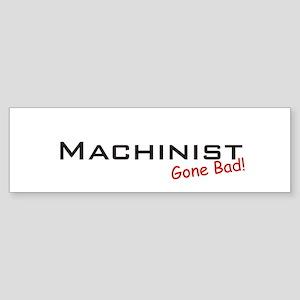 Bad Machinist Bumper Sticker