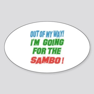 I Am Going For The Sambo Sticker (Oval)