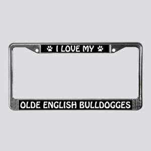 I Love My Olde English Bulldogges License Frame
