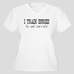 I Train Horses, To Eat Carrots Women's Plus Size V