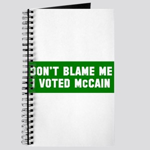 Don;t Blame Me I Voted McCain Journal