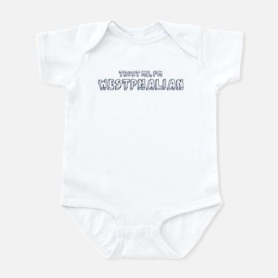 Trust Me I Am Westphalian Infant Bodysuit
