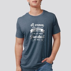 A Woman Cannot Survive On Wine Alone She N T-Shirt