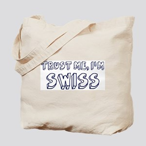 Trust Me I Am Swiss Tote Bag