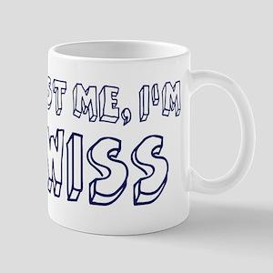 Trust Me I Am Swiss Mug