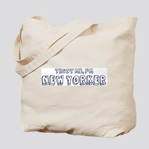 Trust Me I Am New Yorker Tote Bag
