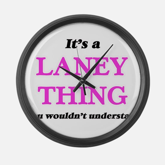 It's a Laney thing, you would Large Wall Clock