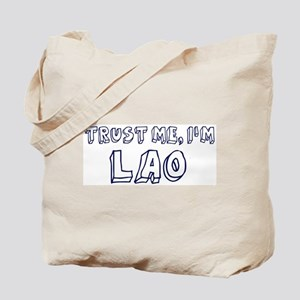 Trust Me I Am Lao Tote Bag