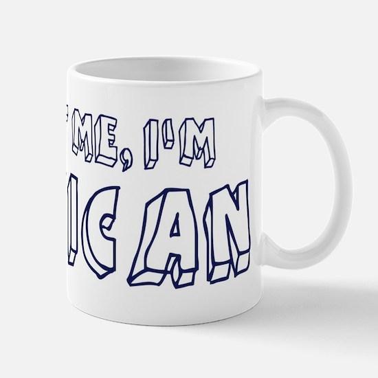 Trust Me I Am Mexican Mug