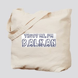 Trust Me I Am Balkan Tote Bag