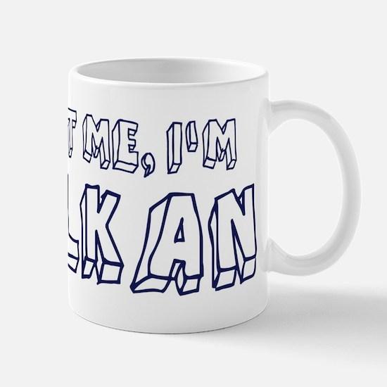 Trust Me I Am Balkan Mug