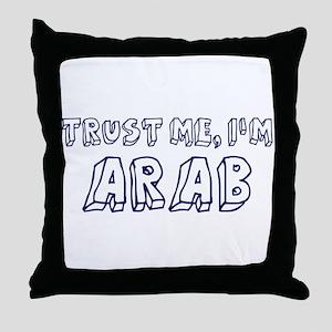 Trust Me I Am Arab Throw Pillow