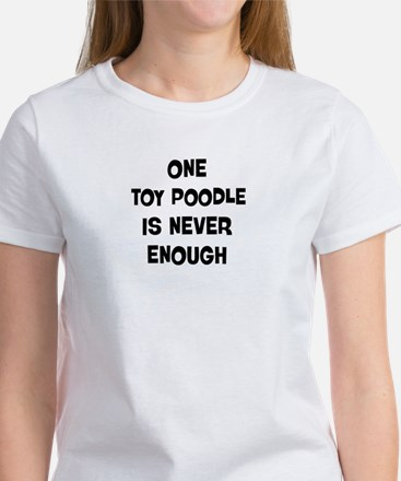 One Toy Poodle Women's T-Shirt
