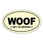 Woof -Obey The Doberman! Oval Sticker