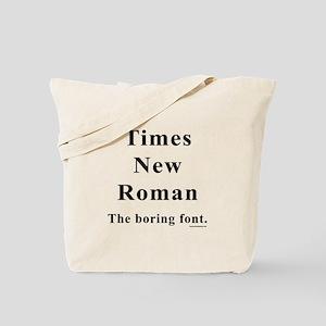 Times New Roman Boring Tote Bag