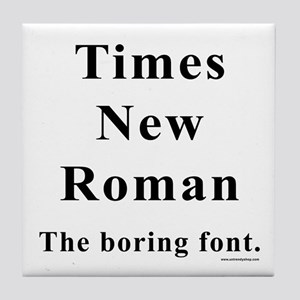 Times New Roman Boring Tile Coaster