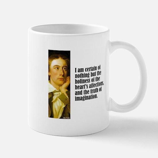 "Keats ""I Am Certain"" Mug"