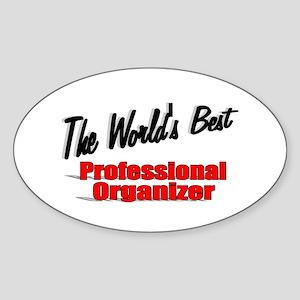 """""""The World's Best Professional Organizer"""" Sticker"""