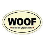 WOOF- Obey the Chow Chow! Oval Sticker