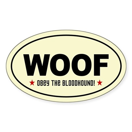 WOOF- Obey the Bloodhound! Oval Sticker