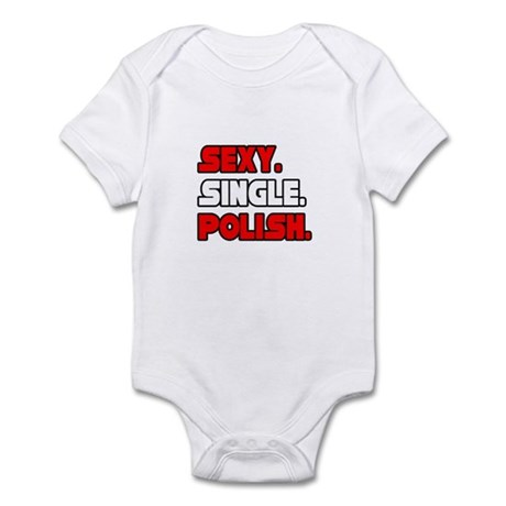 """Sexy. Single. Polish."" Infant Bodysuit"