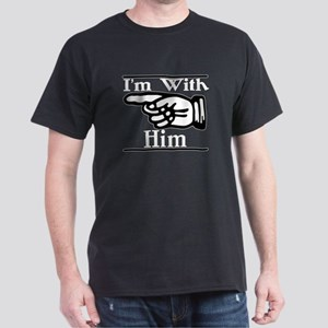 I'm With Him Right Dark T-Shirt