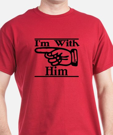 I'm With Him (dark) Right T-Shirt