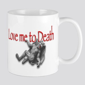 LOVE ME TO DEATH, Mug
