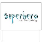 Superhero in training Yard Sign