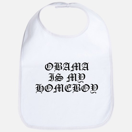 2012 OBAMA IS MY HOMEBOY Bib