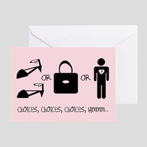 CHOICES, CHOICES, CHOICES Greeting Card