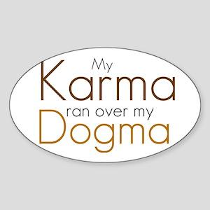My Karma ran over my Dogma Oval Sticker