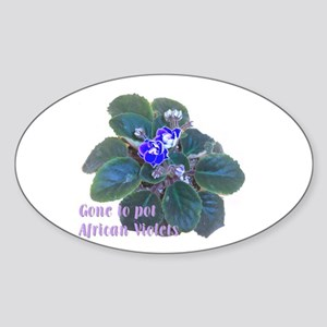 Gone to Pot African Violets Oval Sticker