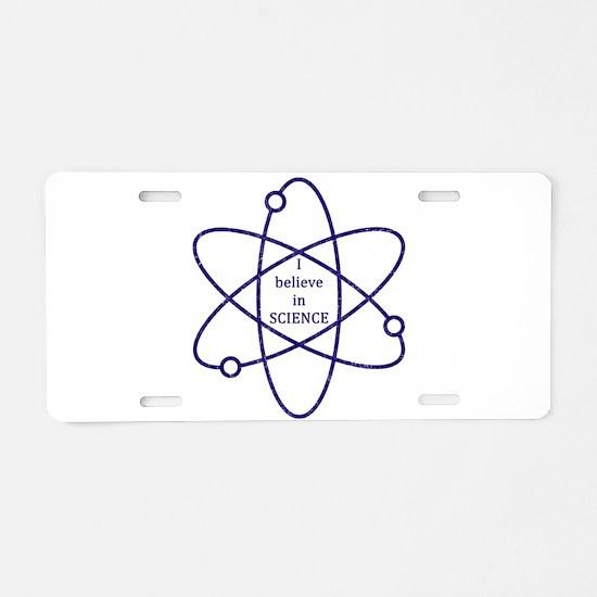 I believe in SCIENCE Aluminum License Plate