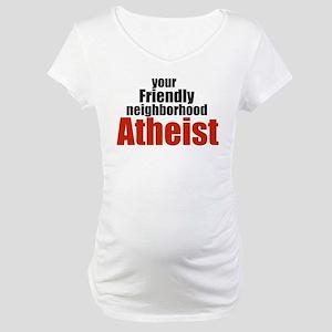 Friendly neighborhood atheist Maternity T-Shirt