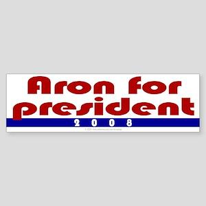 Aron for president. Bumper Sticker