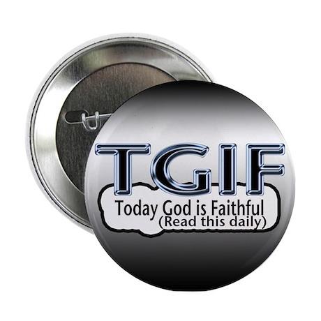 """Today God Is Faithful 2.25"""" Button"""