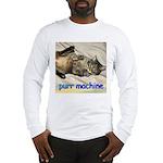 purr machine Long Sleeve T-Shirt