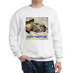 purr machine Sweatshirt