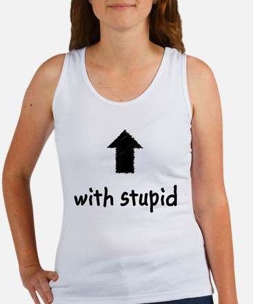 with stupid Women's Tank Top