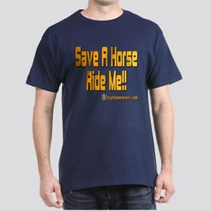 Save A Horse Ride Me Dark T-Shirt